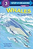 Whales: The Gentle Giants (Step into Reading) by Joyce Milton