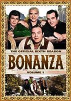 Bonanza: The Official Sixth Season, Vol. 1…