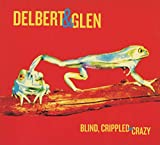 Blind, Crippled And Crazy [with Glen Clark] (2013)