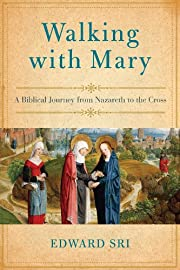 Walking with Mary: A Biblical Journey from…