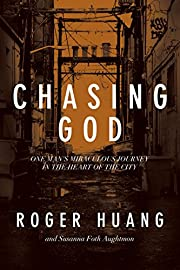 Chasing God: One Man's Miraculous Journey in…