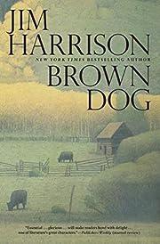 Brown Dog de Jim Harrison