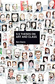 9.5 Theses on Art and Class av Ben Davis