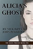 Alicia's Ghost by Nick Iuppa