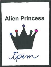 Alien Princess (Alien Princess Sequins #1)…