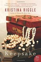 Keepsake: A Novel by Kristina Riggle