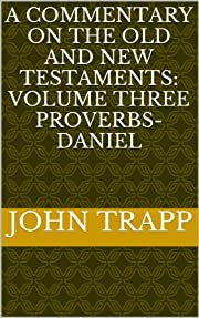 A Commentary On The Old and New Testaments:…