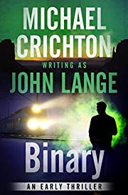 Binary: An Early Thriller by Michael…