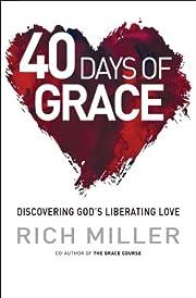 40 Days of Grace de Rich Miller
