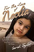 For the Love of Nadia by Sarah Taylor