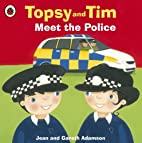 Topsy and Tim: Meet the Police by Jean…