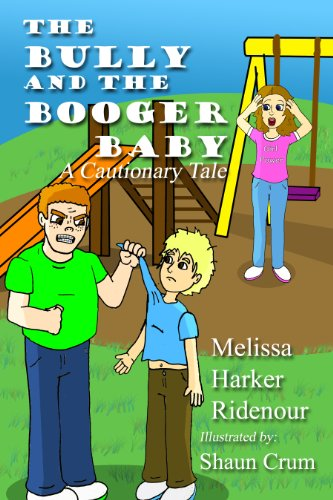 Book Cover - The Bully and the Booger Baby: A Cautionary Tale