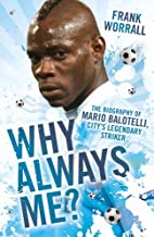 Why Always Me?: The Biography of Mario…