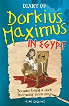 Diary of Dorkius Maximus in Egypt: 2 by Tim…