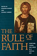 The Rule of Faith: Scripture, Canon, and…