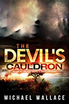 The Devil's Cauldron by Michael Wallace