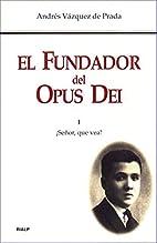 El Fundador del Opus Dei. I.…