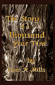 The Story of a Thousand Year Pine de Enos A.…