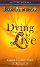 Dying to Live: God's Master Plan of…