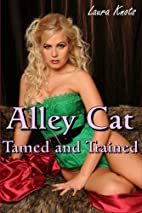Alley Cat Tamed and Trained (Adventures of…