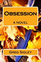 Obsession (The Obsession Trilogy) by Greg…