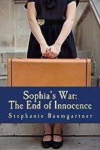 Sophia's War: The End of Innocence by…