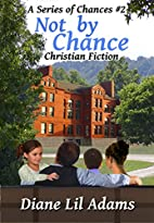 Not by Chance: Christian Fiction (A Series…