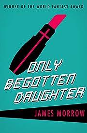 Only Begotten Daughter (Harvest Book) av…