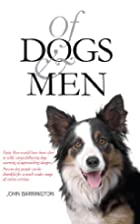 Of Dogs and Men by John Barrington