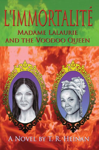 Book Cover - L'immortalite: Madame Lalaurie and the Voodoo Queen