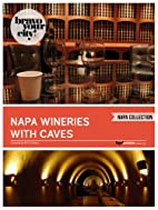 Napa Wineries with Caves (Bravo Your City!…