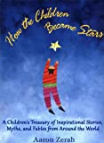How the Children Became Stars by Aaron Zerah