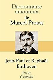 Dictionnaire amoureux de Marcel Proust af…