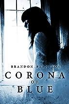Corona of Blue by Brandon Berntson