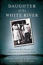 Daughter of the White River: Depression-Era…