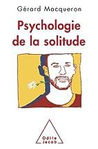 Psychologie de la solitude by Gérard…