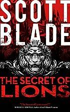 The Secret of Lions by Scott Blade
