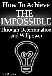 How To Achieve The Impossible Through…