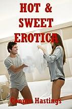 Hot and Sweet Erotica: Ten Hardcore Sex…