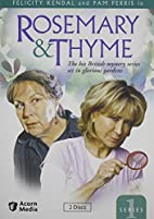 Rosemary & Thyme: Series 1 by Rosemary &…