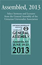 Assembled 2013, Selected Sermons and…