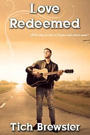 Love Redeemed – tekijä: Tich Brewster