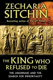 The King Who Refused to Die: The Anunnaki…