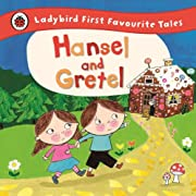 Hansel and Gretel: Ladybird First Favourite…