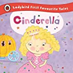 Cinderella: Ladybird First Favourite Tales…