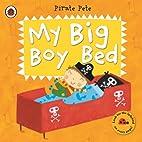 My Big Boy Bed: A Pirate Pete book by Amanda…