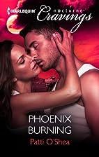 Phoenix Burning by Patti O'Shea