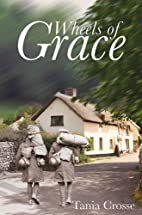 Wheels of Grace by Tania Anne Crosse