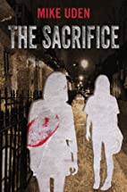 The Sacrifice by Mike Uden