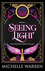 Seeing Light (The Seraphina Parrish Trilogy)…